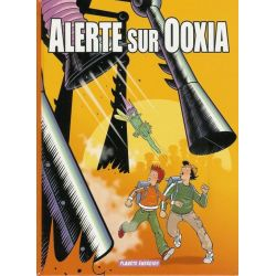 Alerte sur Ooxia - volume 1 - Le secret de l'énergie