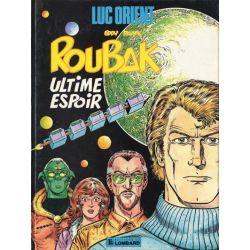 Luc Orient - Volume N°15 - Roubak - Ultime espoir