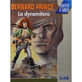 Bernard Prince 16 - La Dynamitera