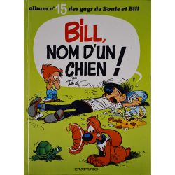 Boule et Bill 15 réédition - Bill, nom d'un chien !