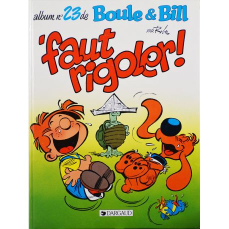 Boule et Bill 23 réédition - 'Faut rigoler