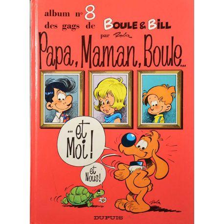 Boule et Bill 8 réédition - Papa, maman, Boule... et moi !