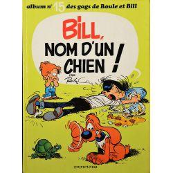 Boule et Bill 15 (réédition 1980 BE-) Bill, nom d'un chien !
