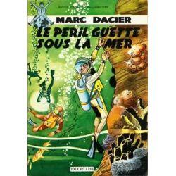 Marc Dacier 5 - Le péril guette sous la mer (1ere série)