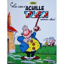 Achille Talon 1 réédition - Les idées d'Achille Talon cerveau-choc !